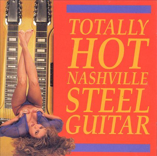 Totally Hot Nashville Steel Guitar