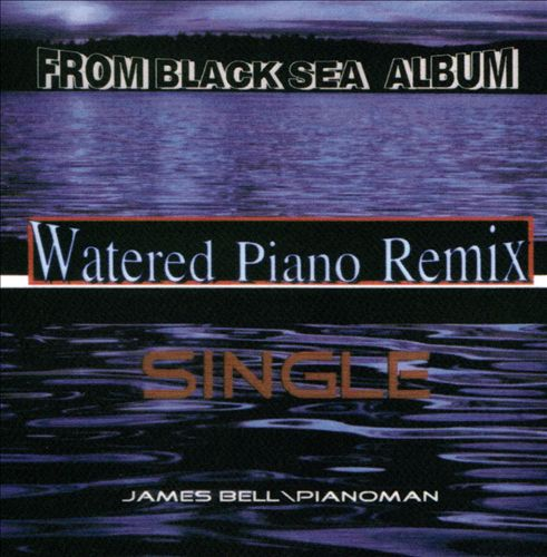 From Black Sea Album: Watered Piano Remix