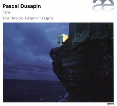 Pascal Dusapin: Item