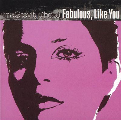 Fabulous, Like You