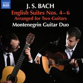J.S. Bach: English Suites Nos. 4-6 Arranged for Two Guitars