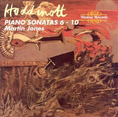 Hoddinott: Piano Sonatas 6 - 10
