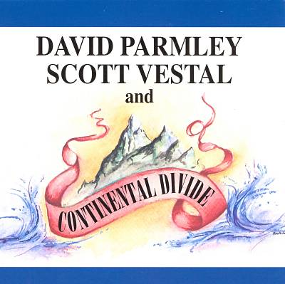 David Parmley/Scott Vestal & Continental Divide