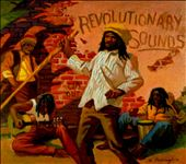 Revolutionary Sounds: The Essential Collection of Classic Roots Reggae, 1973-1981