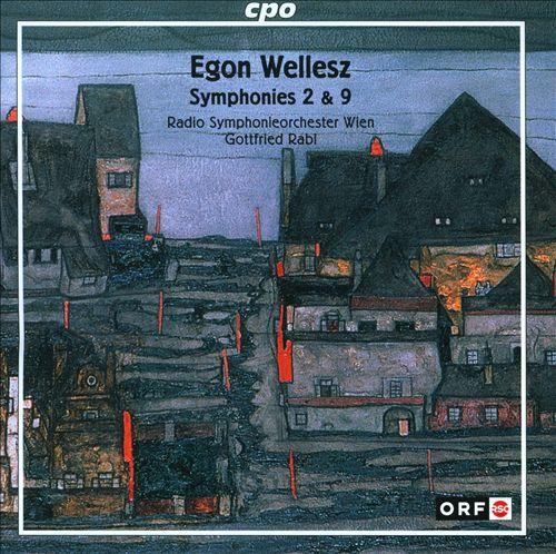 Wellesz: Symphonies Nos. 2 & 9