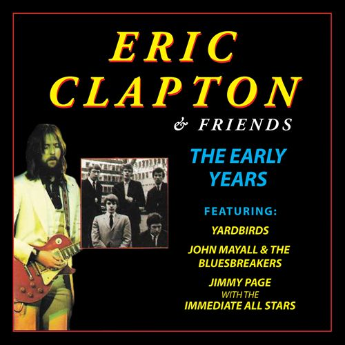 Eric Clapton & Friends the Early Years