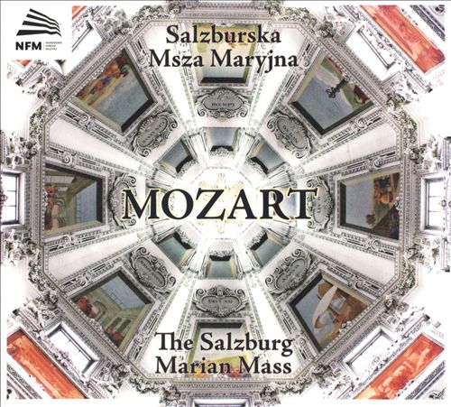 Mozart: The Salzburg Marian Mass