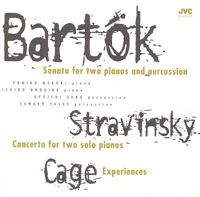 Bartók: Sonata for two pianos and percussion; Stravinsky: Concerto for two solo pianos; Cage: Experiences