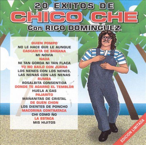 20 Exitos de Chico Che