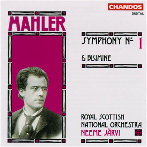 Gustav Mahler: Symphony No. 1 in D Major; Symphonic Movement Blumine