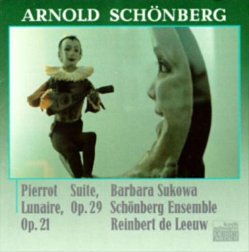 Schönberg: Pierrot Lunaire, Op. 21; Suite, Op. 29