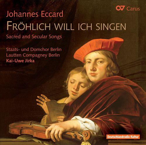 Johannes Eccard: Frohlich will ich singen