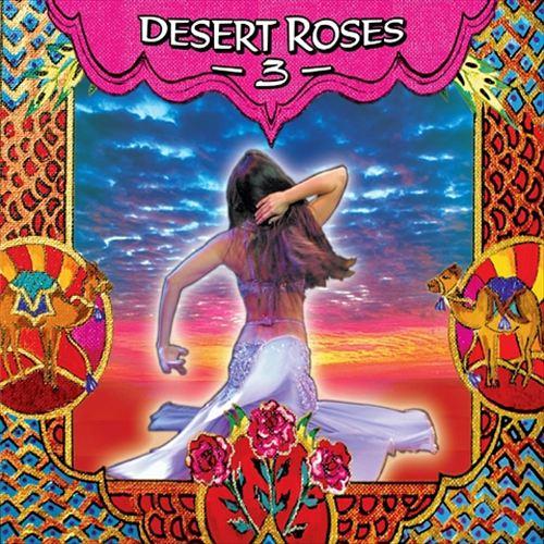Desert Roses and Arabian Rhythms, Vol. 3