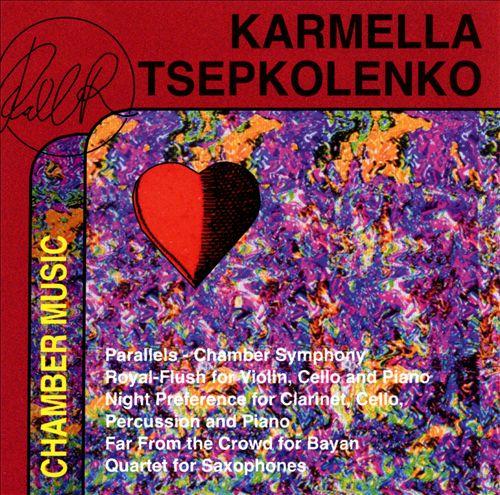 Karmella Tsepkolenko: Chamber Music