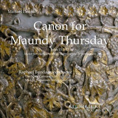 Michael Linton: Canon for Maundy Thursday