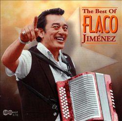 The Best of Flaco Jimenez [Arhoolie]