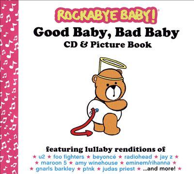 Rockabye Baby: Good Baby Bad Baby