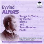 Eyvind Alnaes: Songs to Texts by Heine, Burns & Scandinavian Poets