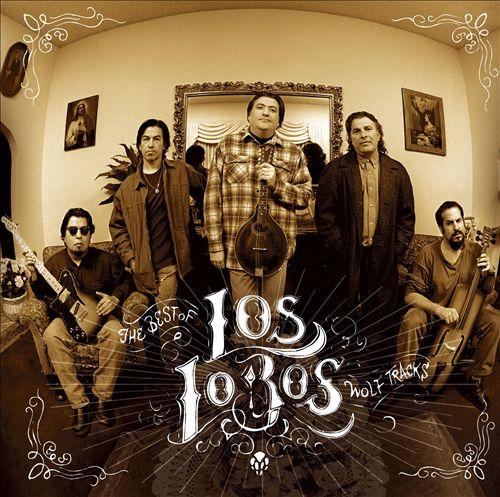 Wolf Tracks: The Best of Los Lobos
