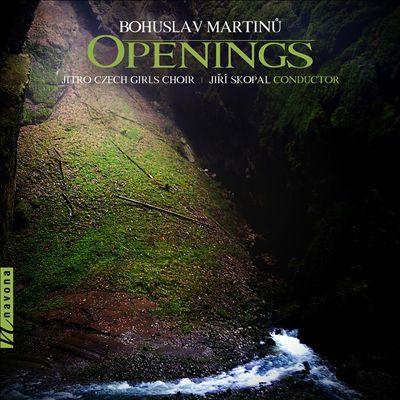 Bohuslav Martinu: Openings
