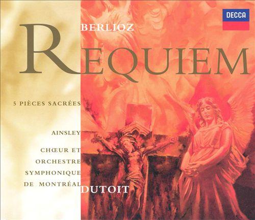 Berlioz: Requiem & 5 Pieces Sacrées