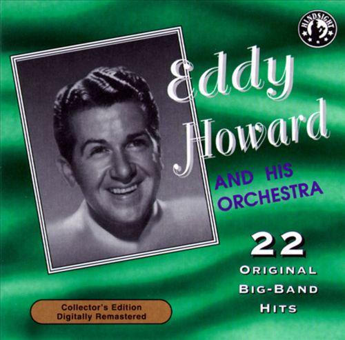 Eddy Howard & His Orchestra Play 22 Original Big Band Recordings