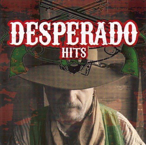Desperado Hits
