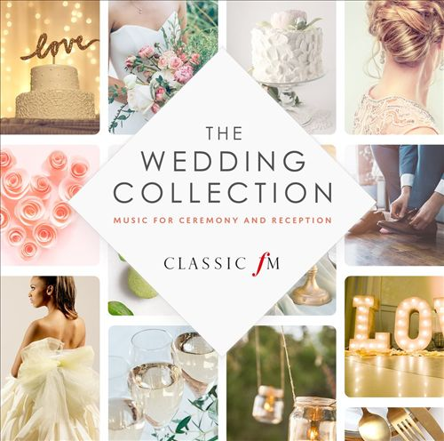 The Wedding Collection: Music for Ceremony and Reception [2018]