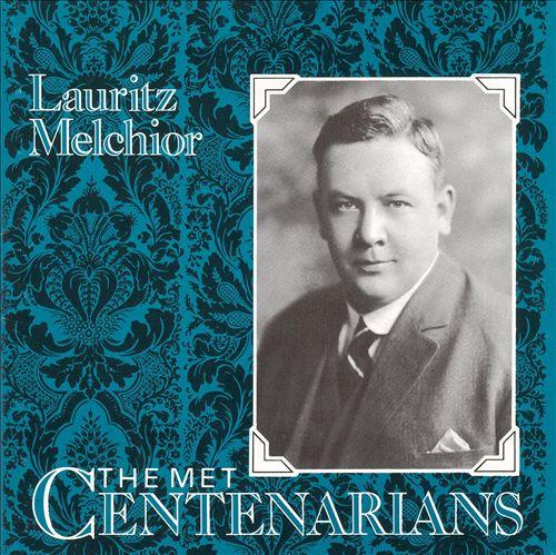 The Met Centenarians: Lauritz Melchior