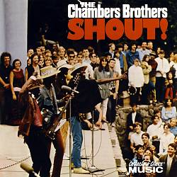 The Chambers Brothers Shout!