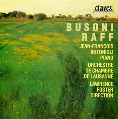 Busoni: Concert Piece in D minor; Raff: Concert Piece in G major; Piano Concerto in C minor