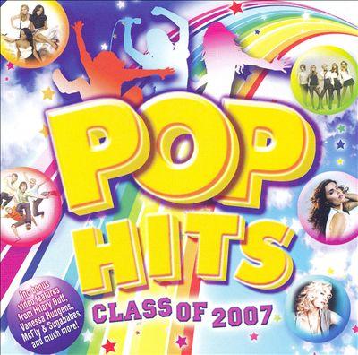 Pop Hits: Class Of 2007