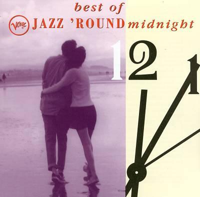 The Best of Jazz 'Round Midnight