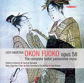 Leevi Madetoja: Okon Fuoko, Op. 58 (The complete ballet pantomime music)