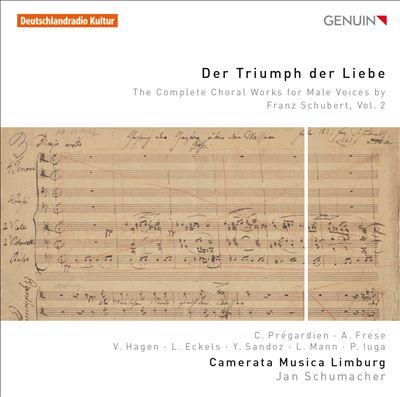 Der Triumph der Liebe: The Complete Choral Works for Male Voices by Franz Schubert, Vol. 2