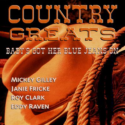 Country Greats: Baby's Got Her Blue Jeans On