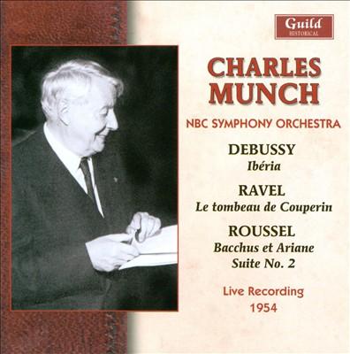 Debussy: Ibéria; Ravel: Le tombeau de Couperin; Roussel: Bacchus et Ariane Suite No. 2