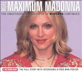 More Maximum Madonna