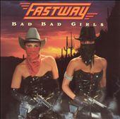 Bad Bad Girls