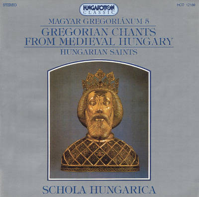 Gregorian Chants from Medieval Hungary, Vol. 5
