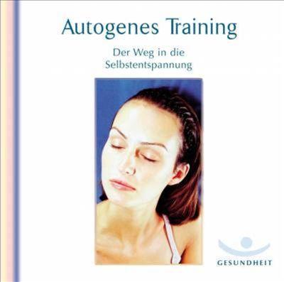 Autogenes Training: Der Weg in die Selbstentspannung