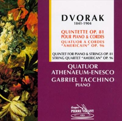"""Dvorak: Quintette pour Piano & Cordes, Op. 81; Quatuor a Cordes """"American"""", Op. 96"""