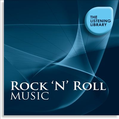 Rock 'N' Roll Music: The Listening Library