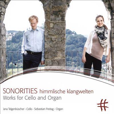 Sonorities: Kimmlische Kalngwelten -Works for Cello and Organ