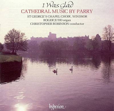 I Was Glad: Cathedral Music by Parry