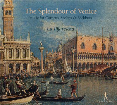 The Splendour of Venice: Music for Cornetts, Violins & Sackbutts