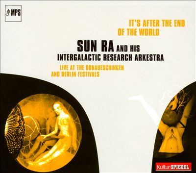 It's After the End of the World: Live At the Donaueschingen and Berlin Festivals