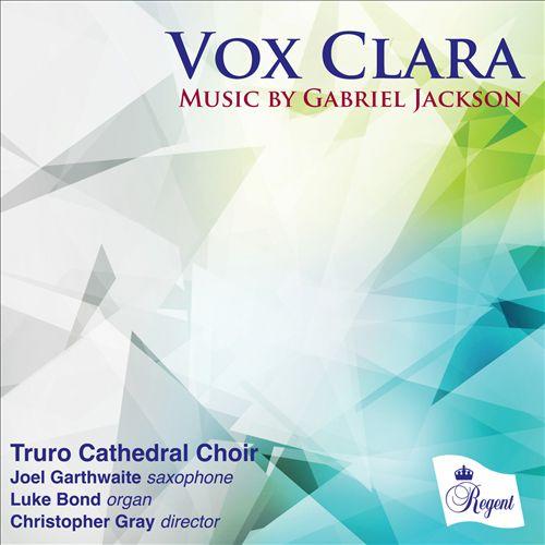 Vox Clara: Music by Gabriel Jackson