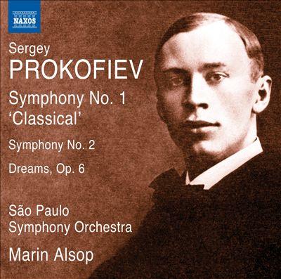 Prokofiev: Symphonies Nos. 1 'Classical' & 2; Dreams