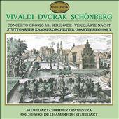 Vivaldi: Concerto Grosso 3/8; Dvorák: Serenade; Schönberg: Verklärte Nacht